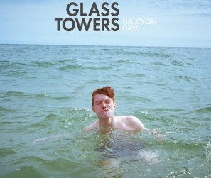 Glass Towers - Halcyon Days