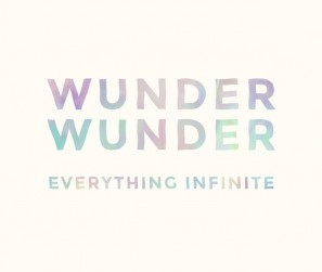 Wunder Wunder - Everything Infinite