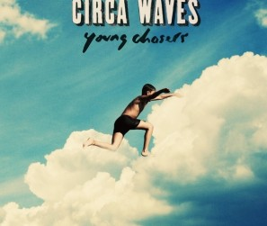 Circa Waves - Young Chasers