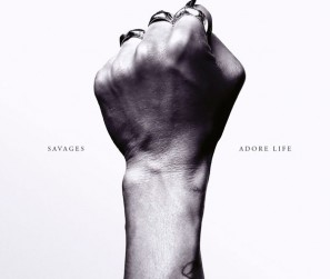 Savages---Adore-Life