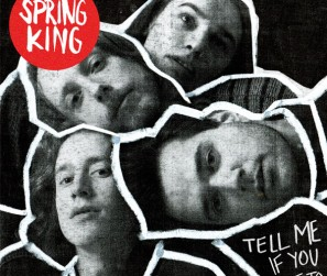 Spring-King---Tell-Me-If-You-Like-To