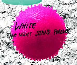 White - One Stand Forever