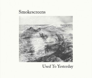 Smokescreens---Used-To-Yesterday