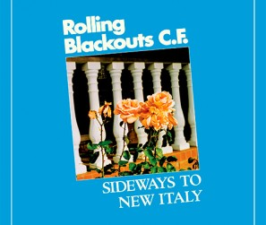 Rolling-Blackouts-CF---Sideways-To-New-Italy