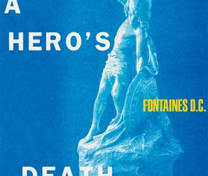 Fontaines-DC---A-Heros-Death